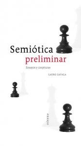 Semiótica preliminar : ensayos y conjeturas