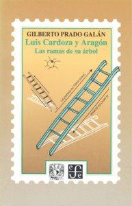 Luis Cardoza y Aragón: las ramás de su árbol