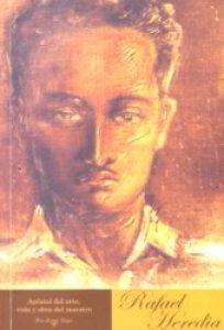 Apóstol del arte, vida y obra del maestro Rafael Heredia