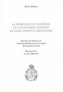 La presencia de Campeche en los grandes muertos de Luisa Josefina Hernández