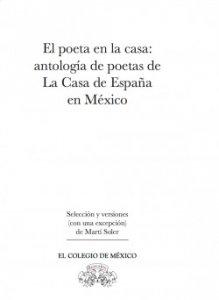 El poeta en la casa: antología de poetas de La Casa de España en México