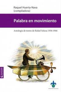 Palabra en movimiento : antología de textos de Rafael Solana 1936-1946