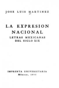 La expresión nacional : letras mexicanas del siglo XIX
