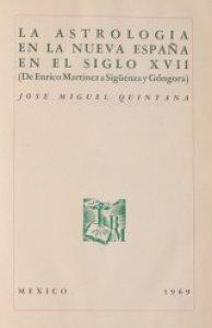 La astrología en la Nueva España en el siglo XVII : de Enrico Martínez a  Sigüenza y Góngora