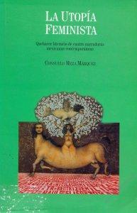 La utopía feminista : quehacer literario de cuatro narradoras mexicanas contemporáneas