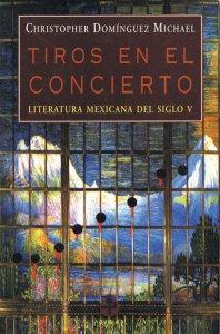 Tiros en el concierto : literatura mexicana del siglo V