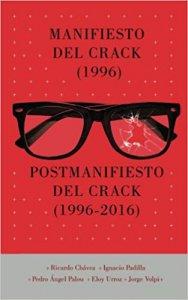 Manifiesto del crack (1996) ; Postmanifiesto del crack (1996-2016)