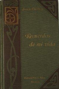 Recuerdos de mi vida. Cuentos, diálogos y narraciones anecdóticas e históricas