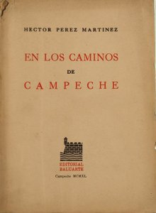 En los caminos de Campeche