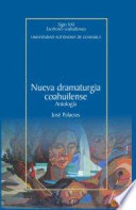 Nueva dramaturgia coahuilense: antología