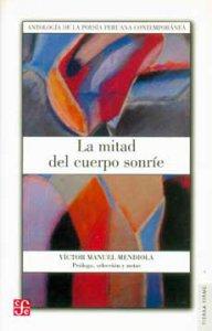 La mitad del cuerpo sonríe : Antología de poesía peruana contemporánea