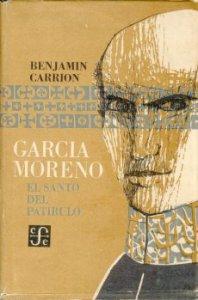 García Moreno : El Santo del patíbulo