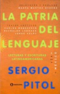 La patria del lenguaje : lecturas y escrituras latinoamericanas