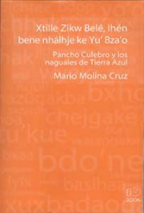 XtilleZikwBelé,IhénbenenhálhjekeYu'Bza'o= Pancho Culebro y los naguales de Tierra Azul