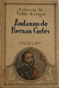 Andanzas de Hernán Cortés y otros excesos