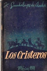 Los cristeros : la guerra santa en Los Altos