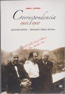 Correspondencia 1923-1957.  Alfonso Reyes / Arnaldo Orfila Reynal