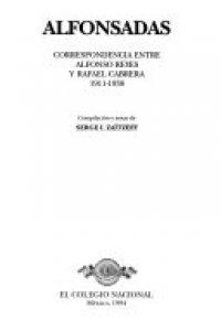 Alfonsadas : Correspondencia entre Alfonso Reyes y Rafael Cabrera, 1911-1938