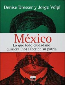 México : lo que un ciudadano quisiera (no) saber de su patria