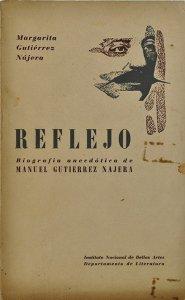 Reflejo. Biografía anecdótica de Manuel Guitiérrez Nájera