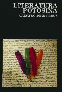 Literatura potosina : cuatrocientos años