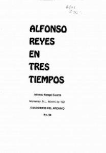 Alfonso Reyes en tres tiempos