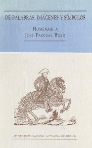 De palabras, imágenes y símbolos : homenaje a José Pascual Buxó