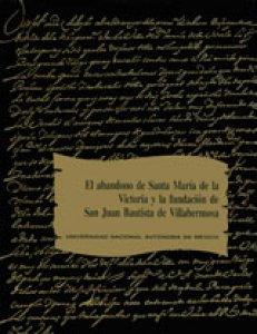 El abandono de Santa María de la Victoria y la fundación de San Juan Bautista de Villahermosa