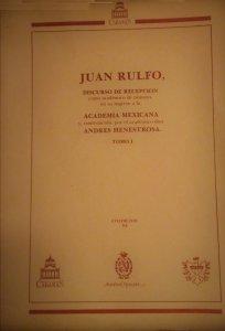 Juan Rulfo : discurso de recepción como número, en su ingreso a la Academia Mexicana