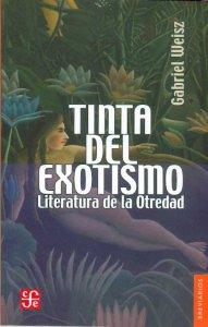 Tinta del exotismo : literatura de la otredad