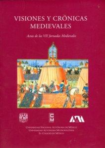 Visiones y crónicas medievales : actas de las VII jornadas medievales