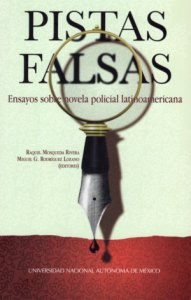 Pistas falsas : ensayos sobre novela policial latinoamericana