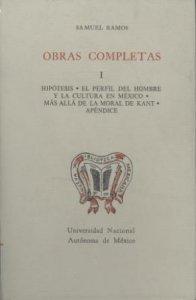 Obras completas I.  Hipótesis. El perfil del hombre y la cultura en México. Más allá de la moral de Kant