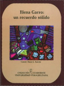 Elena Garro : un recuerdo sólido