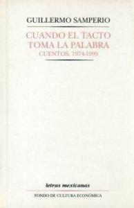 Cuando el tacto toma la palabra : cuentos, 1974-1999