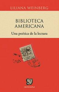 Biblioteca Americana : una poética de la cultura y una política de la lectura