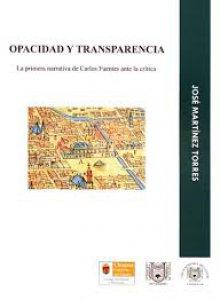 Opacidad y transparencia : la primera narrativa de Carlos Fuentes ante la crítica