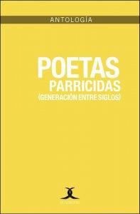 Poetas parricidas (generación entre siglos)