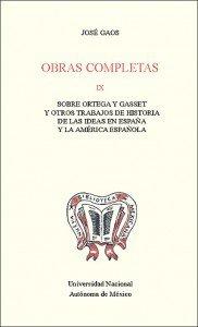 Obras completas IX. Sobre Ortega y Gasset y otros trabajos de historia de las ideas en España y la América española