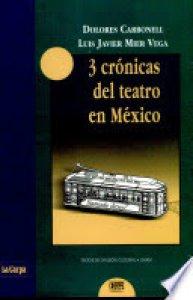 3 crónicas del teatro en México