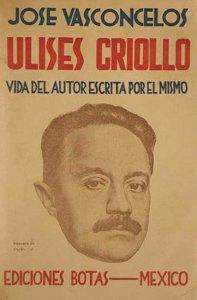 Ulises criollo : vida del autor escrita por el mismo