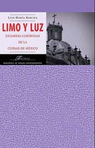 Limo y luz : estampas luminosas de la Ciudad de México