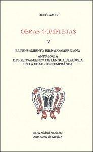 Obras completas V. El pensamiento hispanoamericano. Antología del pensamiento de lengua española en la edad contemporánea