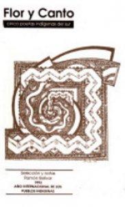 Flor y canto: cinco poetas indígenas del sur