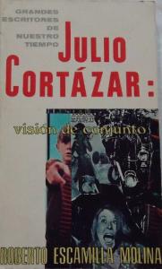 Julio Cortázar : visión de conjunto