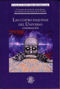 Las cuatro esquinas del universo : confirmación
