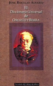 El diccionario universal de Orozco y Berra