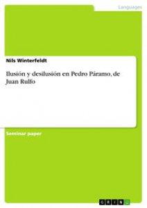 Ilusión y desilusión en Pedro Páramo, de Juan Rulfo