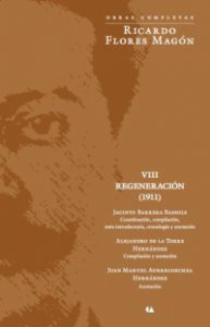 Obras Completas : Ricardo Flores Magón : Regeneración VIII 1911