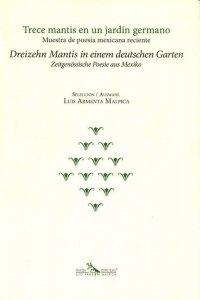 Trece mantis en un jardín germano / Dreizehn Mantis in einem deutschern Garten